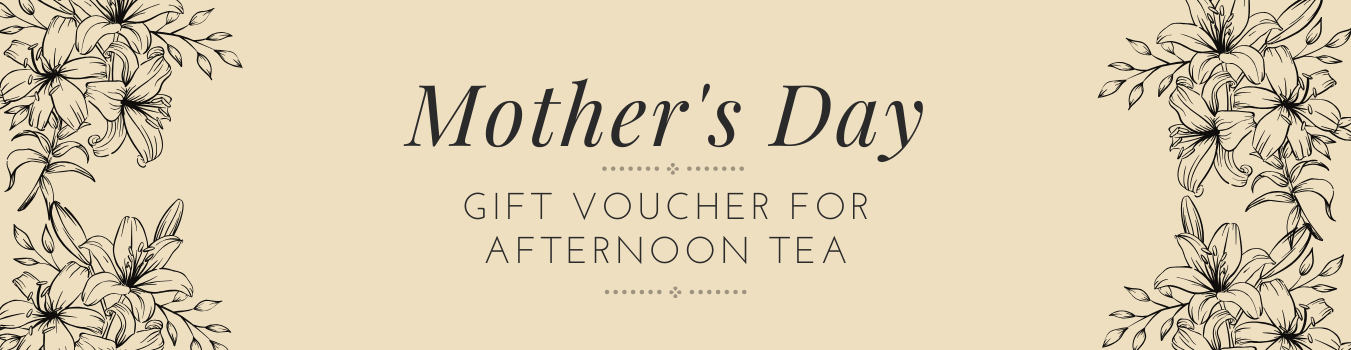 Mothers Day gift voucher Afternoon Tea
